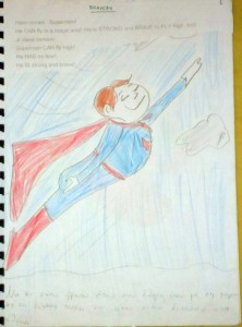 BRAVERY: Here comes , Superman! He CAN fly in a magic way! He is STRONG and BRAVE to FLY high, too! Jr class version: Superman CAN fly high! He HAS no fear! He IS strong and brave!