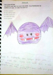 DARING: Here comes, Mr Bat! He CAN FLY really high, even in the DARK because, she is FEARLESS ! He DARES TO FLY no matter how dark it is ...! Jr class version: Mr Bat CAN fly high! He HAS small eyes.