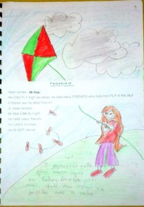 FRIENDSHIP: Here comes, Mr Kite! He CAN FLY high because, he has many FRIENDS who help him FLY in the sky! Children are his best friends! Jr class version: Mr Kite CAN fly high! He HAS many friends. He LIKES children. He IS NOT alone!