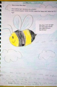 DEDICATION: Here comes Miss Bee! She CAN FLY high , because she is BUSY! She works hard and she LOVES flowers! BEAUTY ,helps her FLY high! Jr class version: Miss Bee CAN fly high! She HAS many friends. She LIKES flowers. She IS busy!